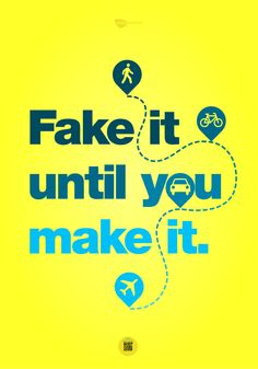 Fake it until you make it. Inspiring Quotes, Author, Movie Posters, How To Make, Movies, Life Inspirational Quotes, 2016 Movies, Inspirational Quotes, Popcorn Posters