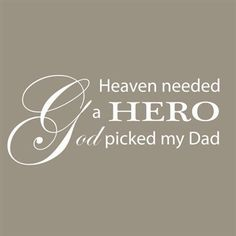 You truly are a Hero...... My Hero!!! Papi I miss you so much, I know you are in heaven watching over me, but you have left such an emptiness in my heart.......