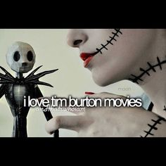 i love tim burton movies!