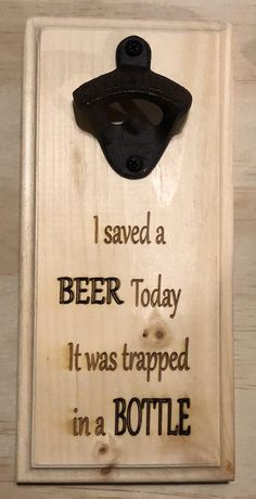 Diy Bottle Opener, Magnetic Bottle Opener, Mounted Bottle Opener, Beer Bottle Opener, Above And Beyond, Wood Shop Projects, Pallet Projects, Realtor Signs, Funny Gifts For Him