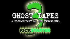 Ghost Tapes 3 Kickstarter Campaign & Updates!