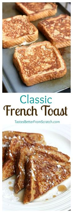 Classic French Toast recipe with a secret ingredient that makes them perfectly fluffy! One of our family's favorite breakfasts! Recipe on TastesBetterFromScratch.com