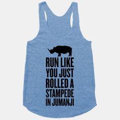 Run Like You Just Rolled A Stampede In Jumanji   HUMAN