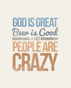 God is great, Beer is good, and people are crazy - Rustic - Typographic Digital Print Download - PDF File - Country Song Lyrics. $7.00, via Etsy.