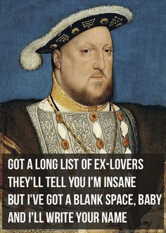 Henry meets his final wife, Katherine Parr. | If Taylor Swift Lyrics Were About King Henry VIII