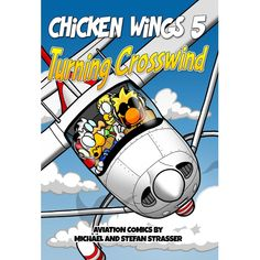 NEW RELEASE! CHICKEN WINGS 5 - TURNING CROSSWIND   AVIATORwebsite #aviationhumor