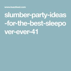 slumber-party-ideas-for-the-best-sleepover-ever-41