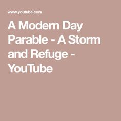 A Modern Day Parable - A Storm and Refuge - YouTube