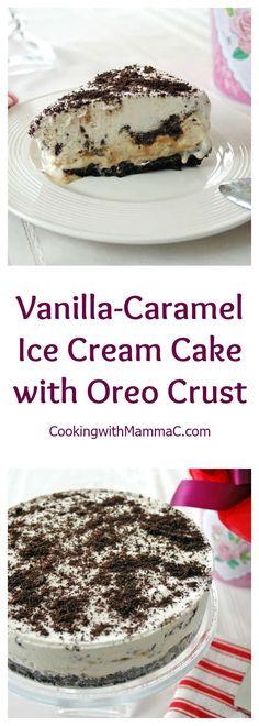 Vanilla-Caramel Ice Cream Cake with Oreo Crust – A family favorite with homemade… Vanille-Karamell-Eistorte mit Oreo-Kruste – Ein Familienfavorit mit hausgemachten… Oreo Ice Cream, Ice Cream Desserts, Köstliche Desserts, Frozen Desserts, Ice Cream Recipes, Delicious Desserts, Dessert Recipes, Caramel Ice Cream Cake Recipe, Frozen Treats