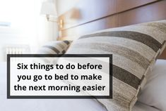Six things to do before you go to bed to make the next morning easier