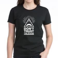 dont trust the stache T-Shirt