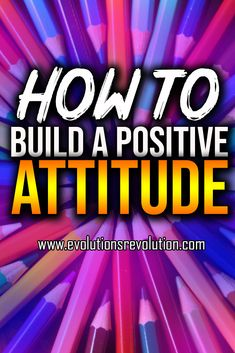 How to Build a Magnetic Positive Attitude - Evolution's Revolution Positive Mindset, Positive Attitude, Mindful Living, Life Goals, Revolution, Positivity, Mood, Group, Inspired