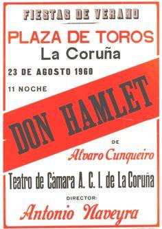 DON HAMLET de Alvaro Cunqueiro : Teatro de Cámara A. -- [A Coruña : Concello de A Coruña, (Coruña : Lit. e Imp. 101 x 70 cm. Vintage Posters, Signs, Books, Comforting Words, Theater, Summer Parties, Old Photography, Poster Vintage, Libros