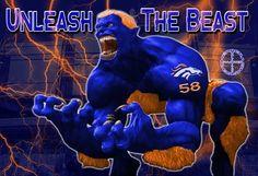 Yeah, unleash the Broncos!