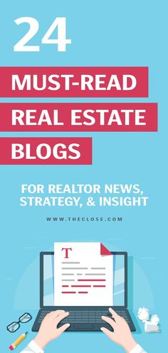 24 Must Read Real Estate Blogs for Strategy & Insight