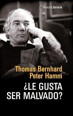 ¿Le gusta ser malvado? es una larga conversación nocturna, inédita hasta ahora, que tuvo lugar, en 1977, en la casa de Thomas Bernhard, en Ohlsdorf, entre el controvertido escritoraustriaco y el crítico literario y escritor alemán Peter Hamm. http://www.elplacerdelalectura.com/2013/10/le-gusta-ser-malvado-de-thomas-bernhard-y-peter-hamm.html http://rabel.jcyl.es/cgi-bin/abnetopac?SUBC=BPSO&ACC=DOSEARCH&xsqf99=1723826+