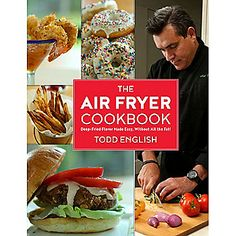 "One of our favorite cookbooks!  ""The Air Fryer"" 95-Recipe Hardcover Cookbook by Todd English"