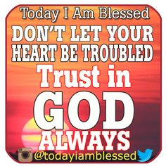 Don't worry. Be happy. Trust in God with all your heart. AMEN.
