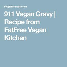 911 Vegan Gravy   Recipe from FatFree Vegan Kitchen
