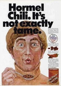 """Hormel Chili """"It's Not Exactly Tame"""" Funny Vintage Ads, Vintage Humor, Vintage Advertisements, Old Ads, Vintage Recipes, Chili, 1970s, Advertising, Food"""