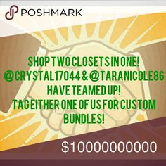 Two Closets in One! Shop two closets without paying additional shipping! We work together so mailing your orders together is no problem! We're both commited to bringing you great items at great prices! Tag one or both of us and we can work out a cheaper bundled price for you! Happy Poshing! @Crystal17044 Other