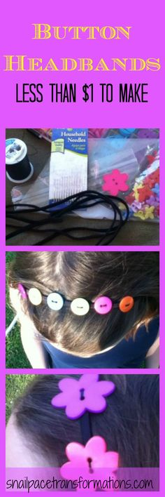 Creating fancy head bands for under $1 a piece using buttons you might just have lying around. But if you don't you can still complete these for less than $1 each. (snailpacetransformations.com)