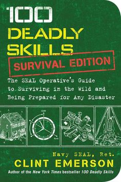 Retired Navy SEAL Clint Emerson had a hit last year with his book 100 Deadly Skills. He's very sensibly followed up with a sequel called 100 Deadly...
