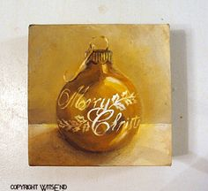 "'SHIINY BRITE, GOLDEN LIGHT"", Christmas Ornament painting ooak original vintage gold Shiny Brite Merry Christmas painting FREE USA shipping. by WitsEnd, via Etsy. SOLD"