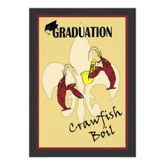 Let the good times roll with this Fleur de Lis Crawfish Boil Graduation Invitation!