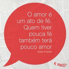 O amor é um ato de fé. Quem tiver pouca fé, também terá pouco amor. #amor #fe