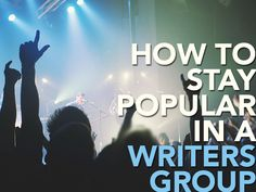 If you're part of a writers group, how do you take it to the next level? And if you're looking for a writers group, how do you make sure you choose the right one?