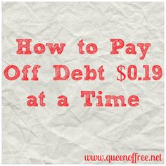 Read how to pay off debt $0.19 at a time from someone who paid off over $127K