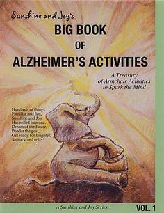 Big Book of Alzheimers Activities : http://shop.alzstore.com/big-book-of-alzheimers-activities-p264.aspx