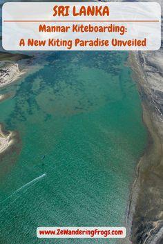 Discover #Mannar, the new #Kiteboarding spot in #SriLanka // #AdventureTravel from Ze Wandering Frogs