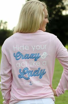 Hide Your Crazy & Act Like A Lady- Southern Darlin'