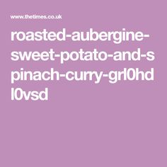 roasted-aubergine-sweet-potato-and-spinach-curry-grl0hdl0vsd