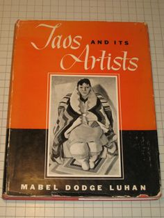 Taos and its artists by Mabel Dodge Luhan
