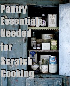 Their are essential pantry supplies you will need to build up as you begin scratch cooking. Many sauces and breads, etc... use the same base ingredients.