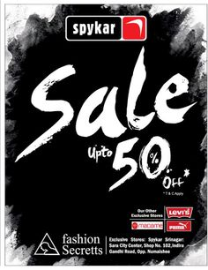 Fashion Secretts, exclusive store of SPYKAR offers heavy discount of upto 50%. Visit them today at Sara City Center, Shop No 102, Indira Gandhi Road, Opp. Numaishee. Other exclusive stores include #Madame, Levi's and PUMA