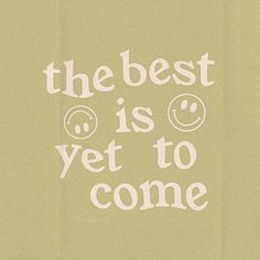 Positive Vibes, Positive Quotes, Plakat Design, Images Esthétiques, The Best Is Yet To Come, Happy Words, Photo Wall Collage, Pretty Words, Quote Aesthetic