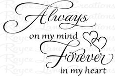 Bedroom Wall Decal- Always on My Mind Forever in My Heart Bedroom Decal – Bedroom Wall Decor – Bedroom Quote Wall Art – Decor Over the Bed Schlafzimmer Wandtattoo Immer im Kopf von RoyceLaneCreations Freundin Tattoos, Love Quotes, Inspirational Quotes, Heaven Quotes, Bedroom Quotes, Always On My Mind, Youre On My Mind, Wall Decals For Bedroom, Memorial Tattoos