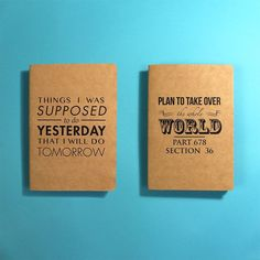 """Notebooks """"Things I was supposed to do yesterday that I will do tomorrow"""" & """"Plan to take over the whole world. Part 678. Section 36"""""""