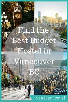 Find the Best Budget Hostel in Vancouver BC   best hostels in vancouver   budget hostels in vancouver   Vancouver hostels   budget accommodation in vancouver   where to stay in vancouver bc   vancouver travel tips   Vancouver travel blogs   best places to stay in vancouver bc   canada travel tips   vancouver bc travel blog