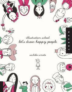 Illustration School: Let's Draw Happy People (Paperback)
