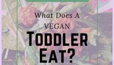 What Does A Vegan Toddler Eat?