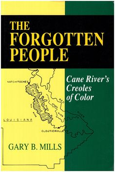 The Forgotten People: Cane River's Creoles of Color Louisiana Creole, Louisiana State University, Private Life, Evolution, Charts, Maps, Pride, Photographs, Public
