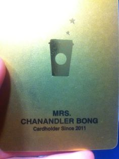 Mrs. Chanandler Bong (this made me laugh more than it probably should have yesterday ;-P )