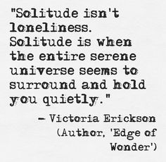 without great solitude no serious work is possible - Pablo Picasso Victoria Erickson, The Words, Charles Bukowski, Quotes To Live By, Me Quotes, 5am Club, Angst, Loneliness, Beautiful Words