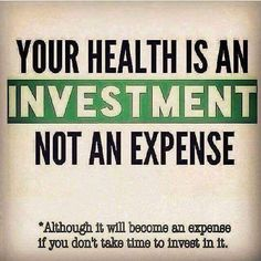 Your health is an investment not an expense. Although it will become an expense if you don't take time to invest in it.