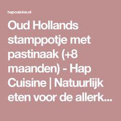 Oud Hollands stamppotje met pastinaak (+8 maanden) - Hap Cuisine | Natuurlijk eten voor de allerkleinsten!Hap Cuisine | Natuurlijk eten voor de allerkleinsten!